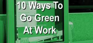 Easy Ways Green Work Home Car